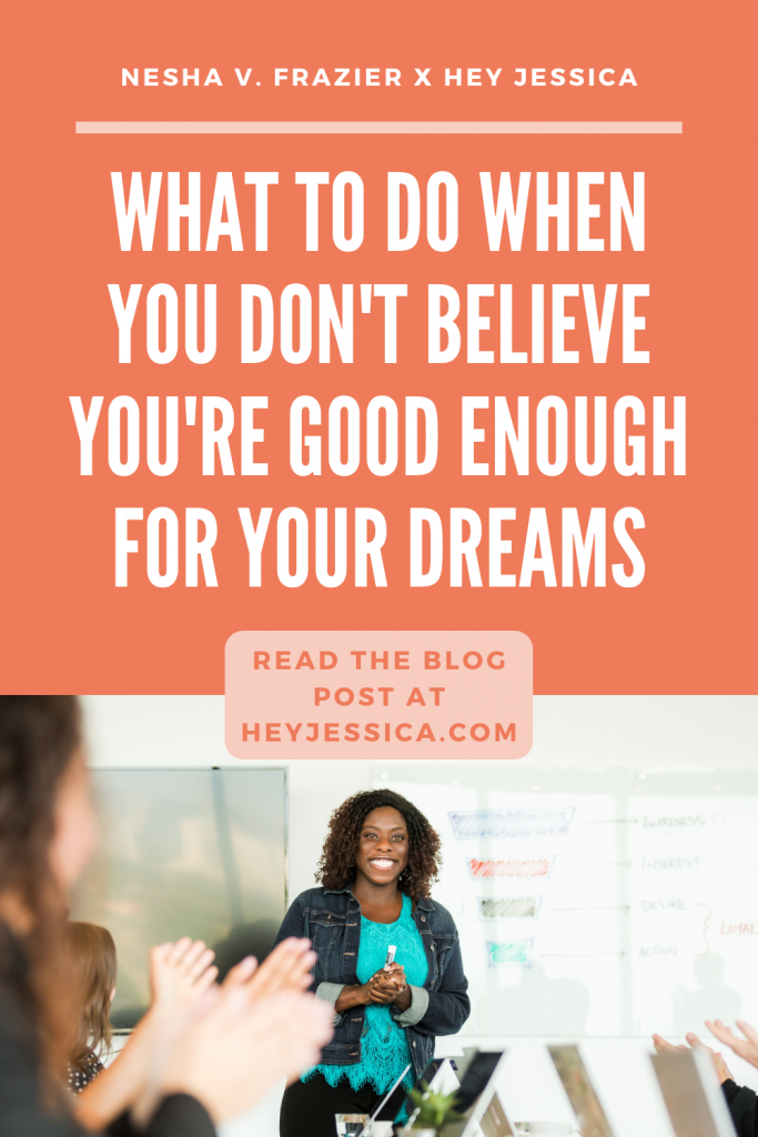 Don't believe you're good enough for your dreams