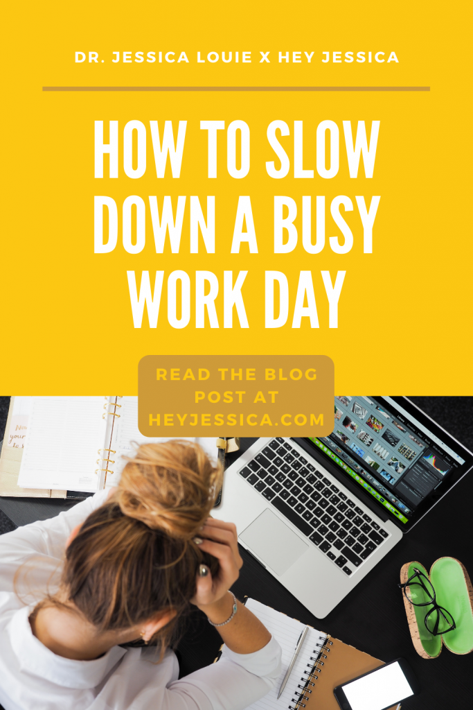 How to slow down a busy work day