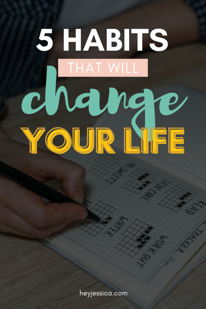 5 habits that will change your life