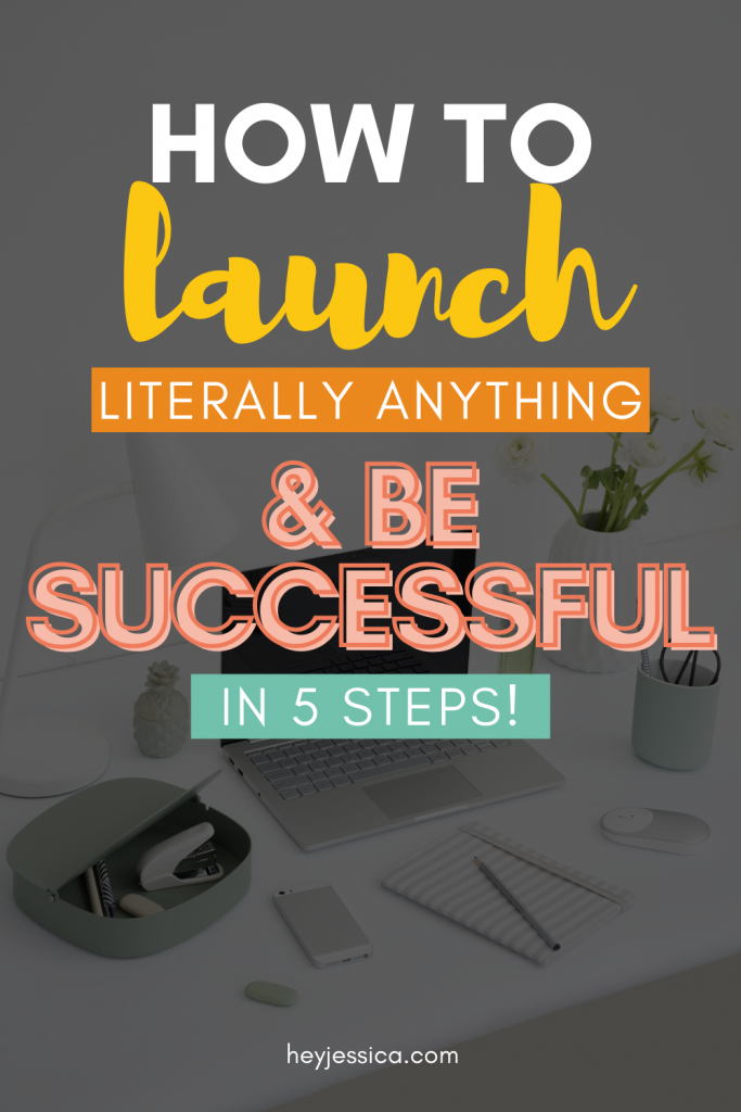 5 keys to launch literally anything successfully