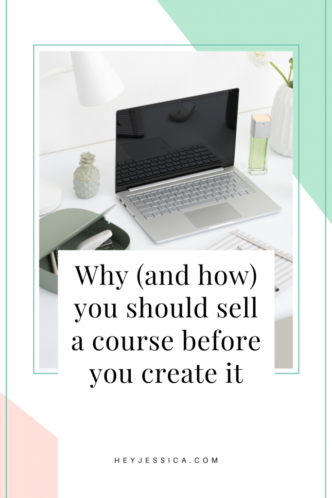 why you should sell a course before you create it