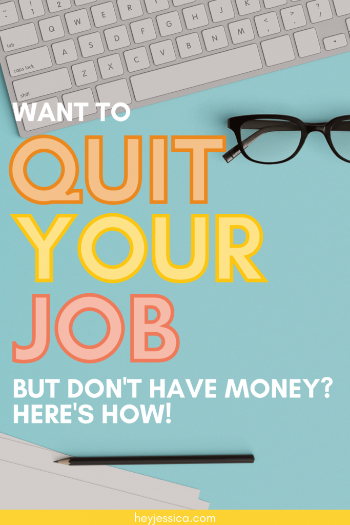 Want to quit your job but don't have any money